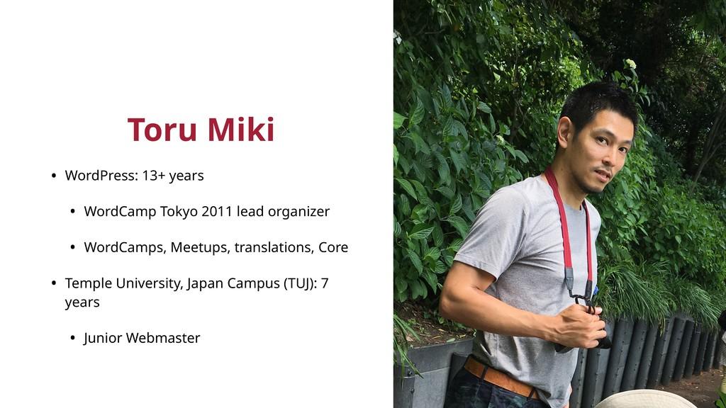 Toru Miki • WordPress: 13+ years • WordCamp Tok...