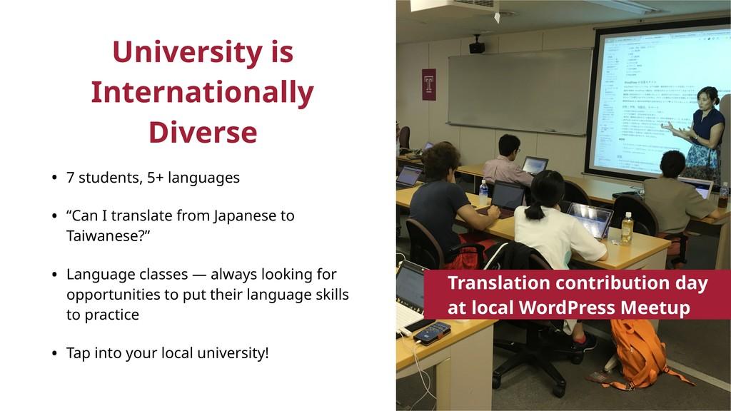 University is Internationally Diverse • 7 stude...