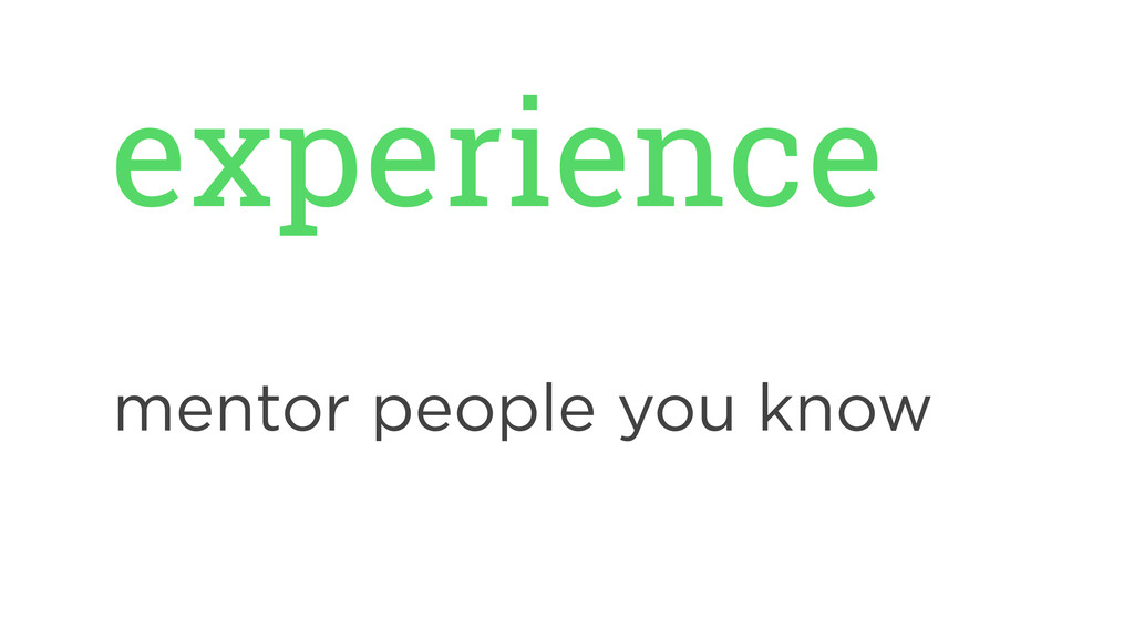 experience mentor people you know