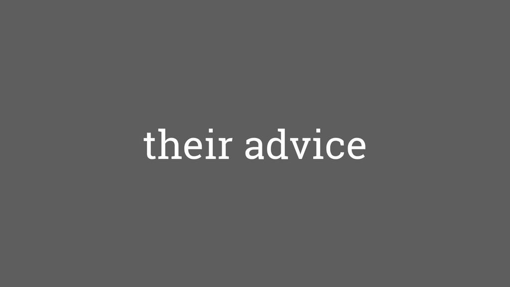 their advice
