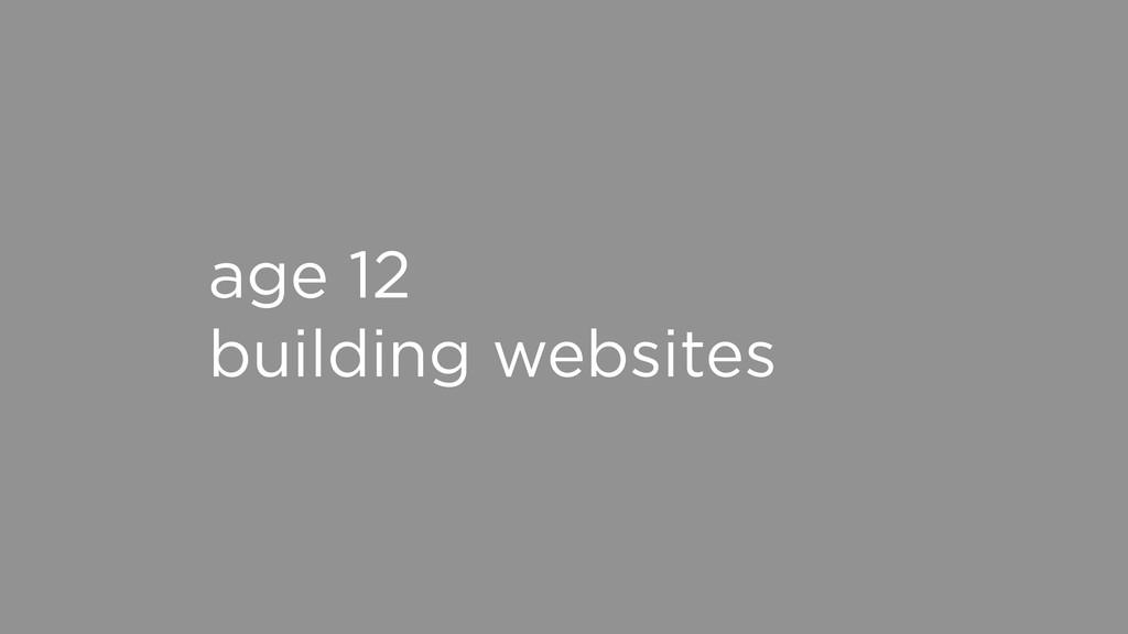 age 12 building websites