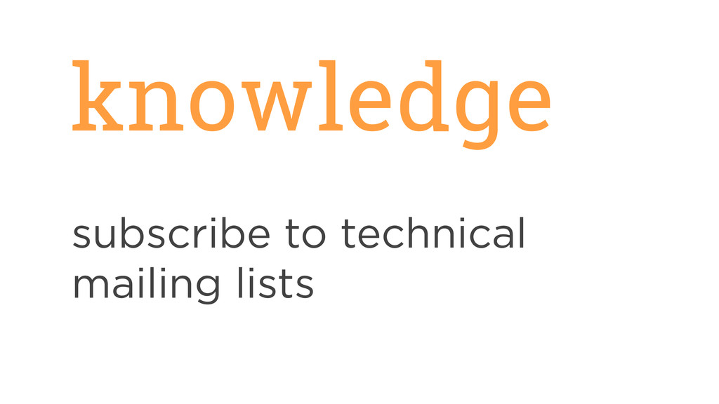 knowledge subscribe to technical mailing lists