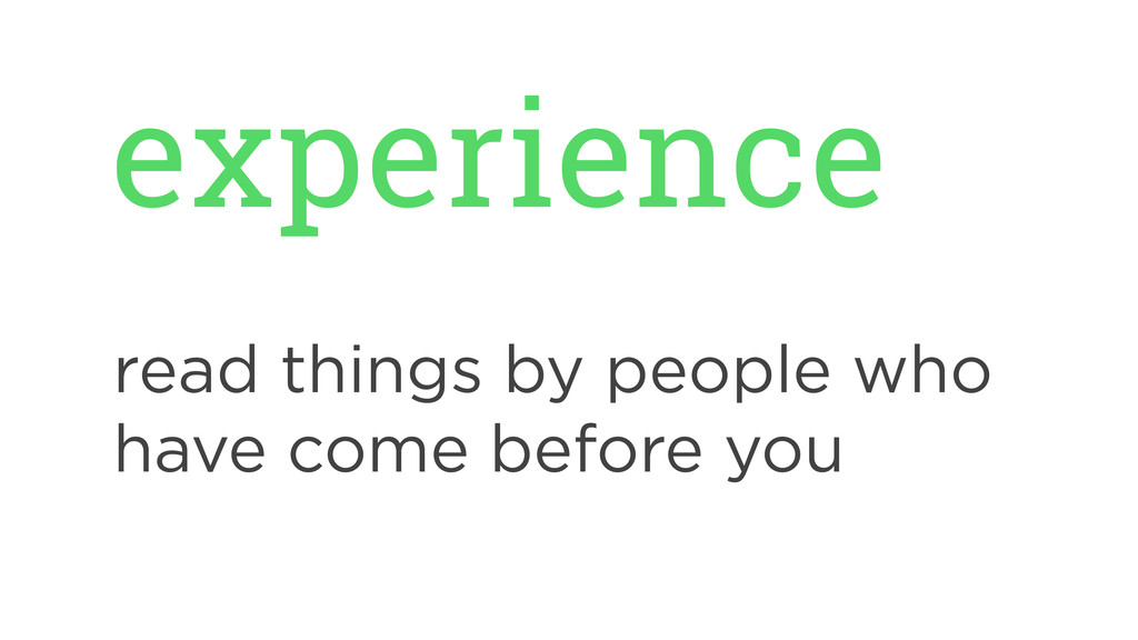 experience read things by people who have come ...