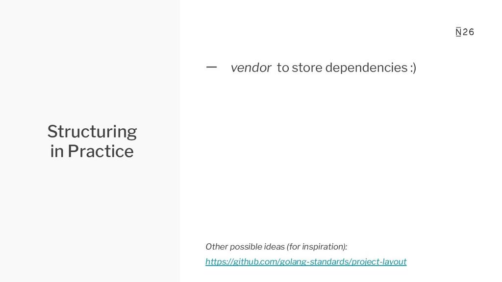 Structuring in Practice 一 vendor to store depen...
