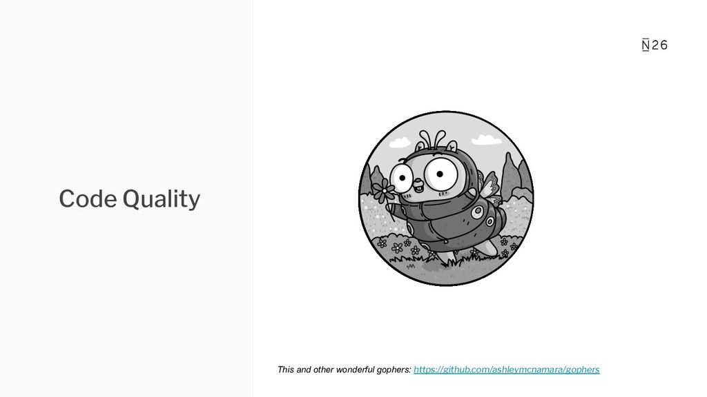 Code Quality This and other wonderful gophers: ...