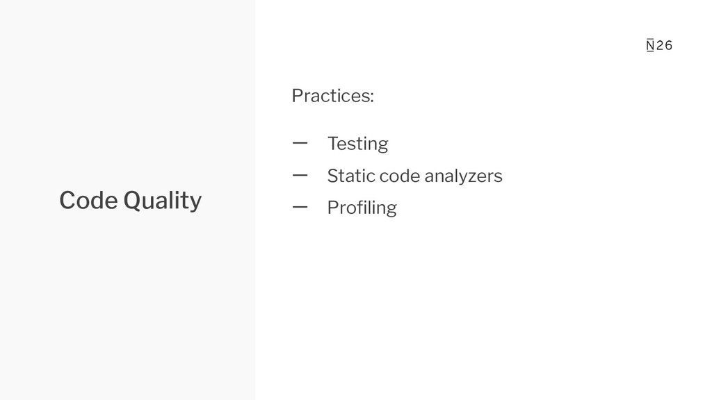 Code Quality Practices: 一 Testing 一 Static code...