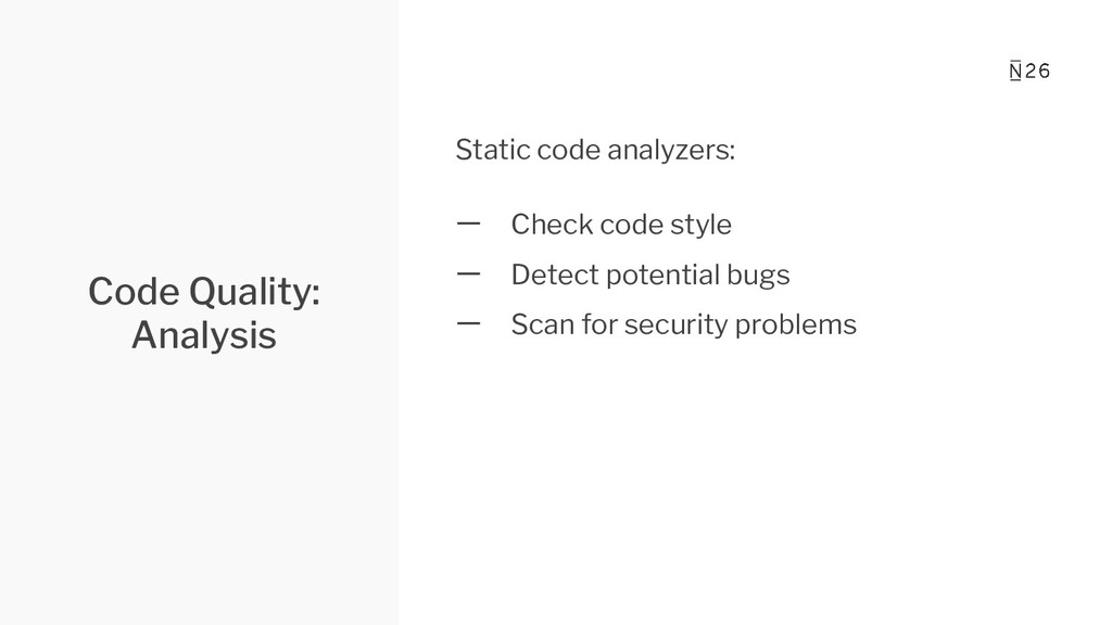 Code Quality: Analysis Static code analyzers: 一...