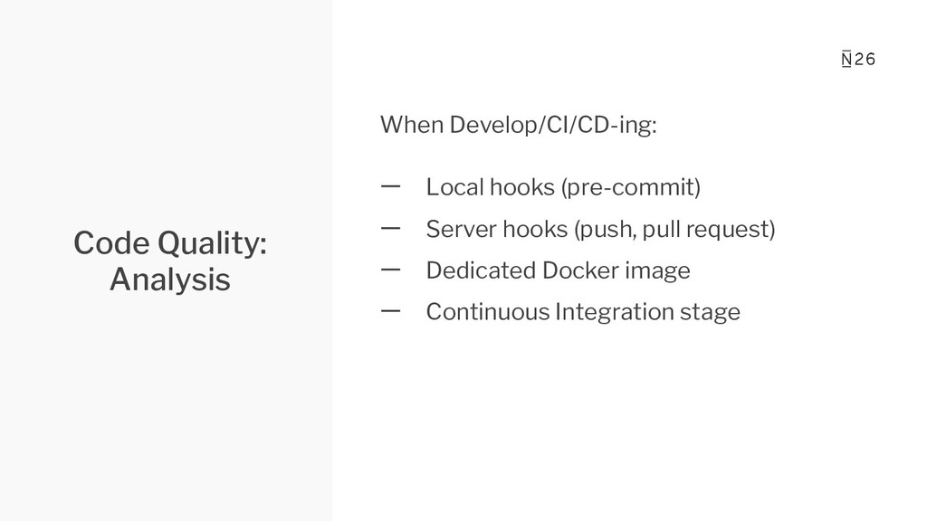 Code Quality: Analysis When Develop/CI/CD-ing: ...