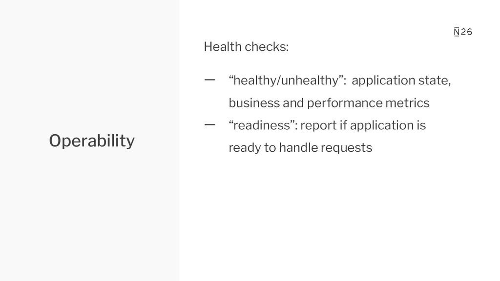 "Operability Health checks: 一 ""healthy/unhealthy..."