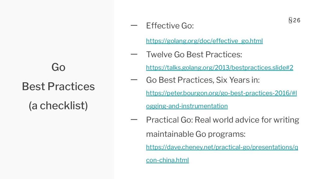 Go Best Practices (a checklist) 一 Effective Go:...