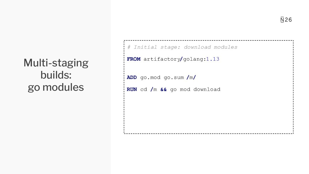 Multi-staging builds: go modules # Initial stag...