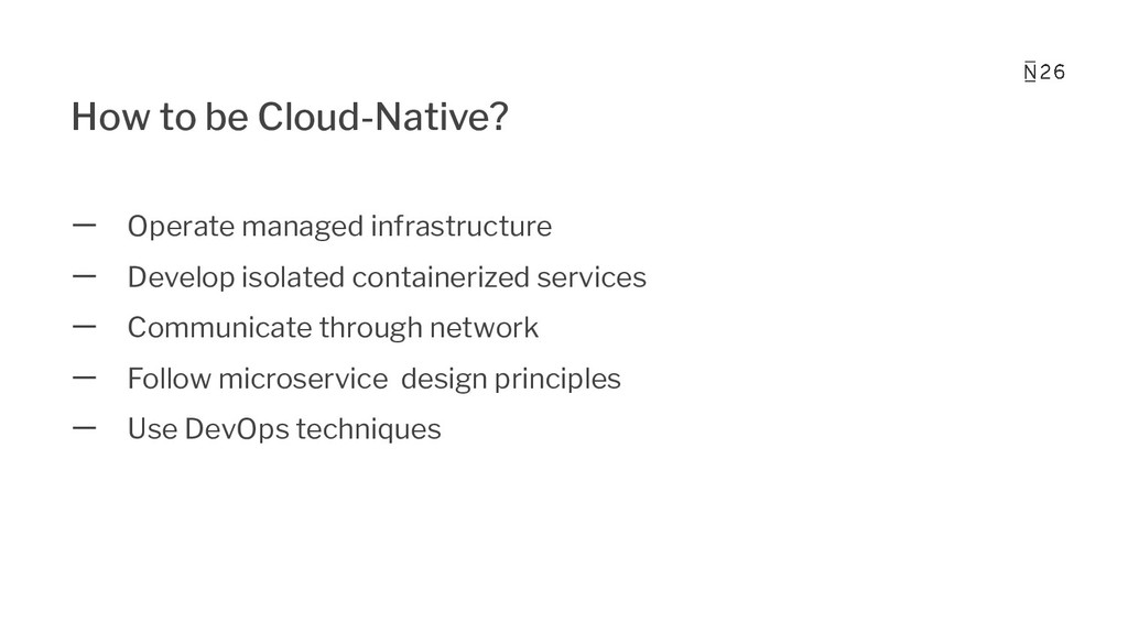 How to be Cloud-Native? 一 Operate managed infra...