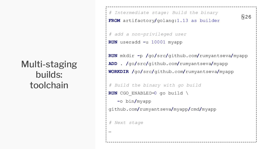 Multi-staging builds: toolchain # Intermediate ...