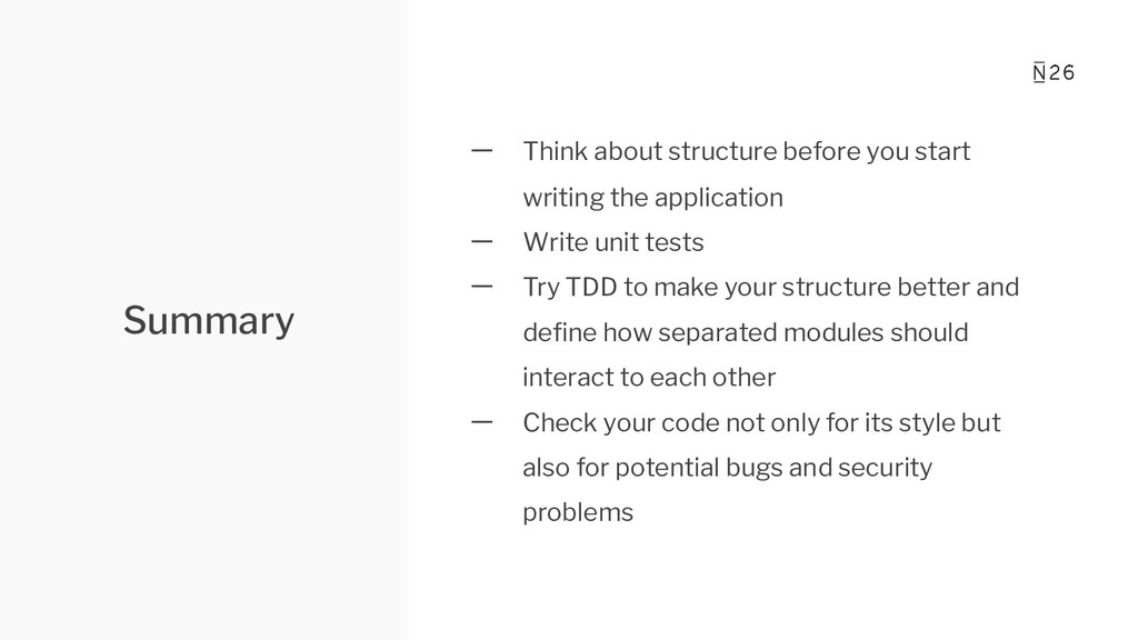 Summary 一 Think about structure before you star...