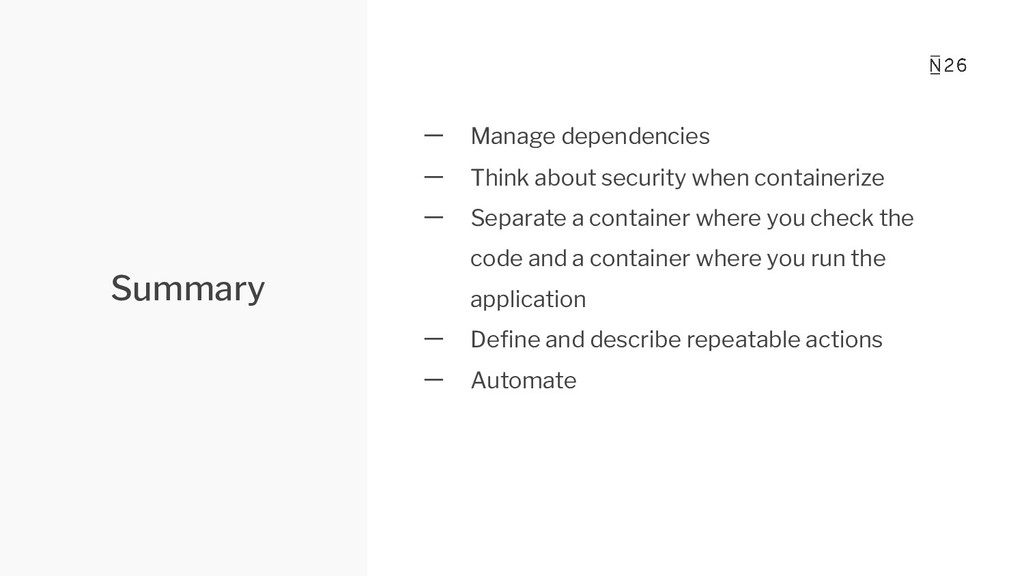 Summary 一 Manage dependencies 一 Think about sec...
