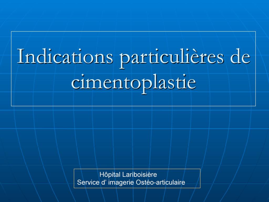 Indications particulières de cimentoplastie Hôp...