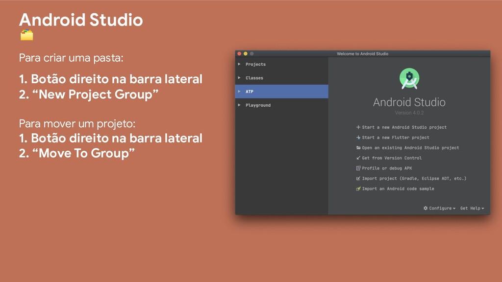 Android Studio  Para criar uma pasta: 1. Botão ...