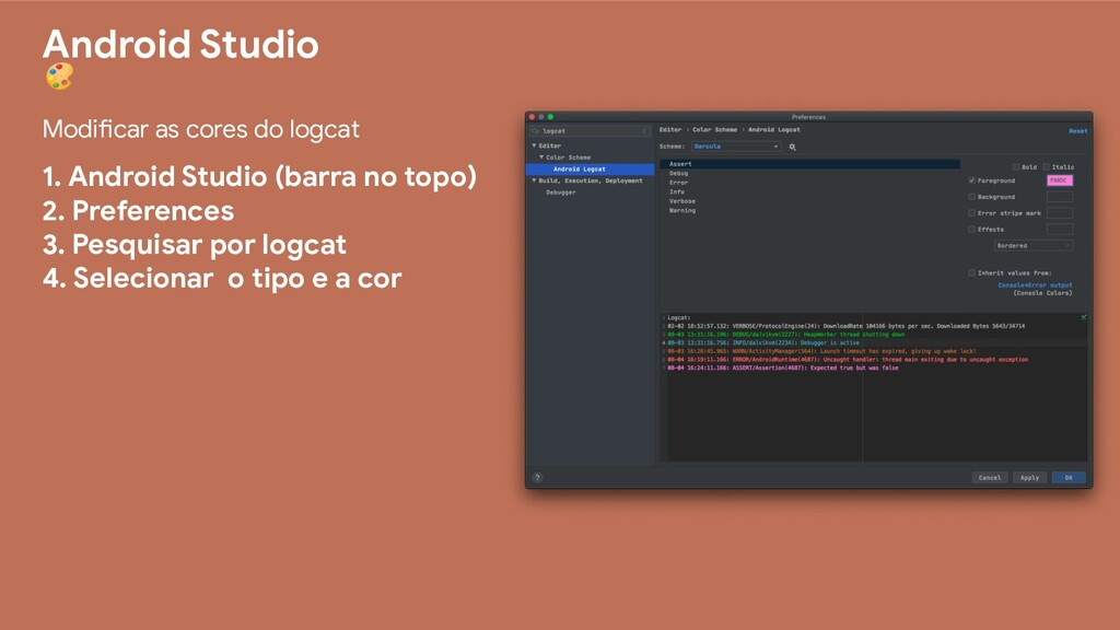 Android Studio  Modificar as cores do logcat 1....