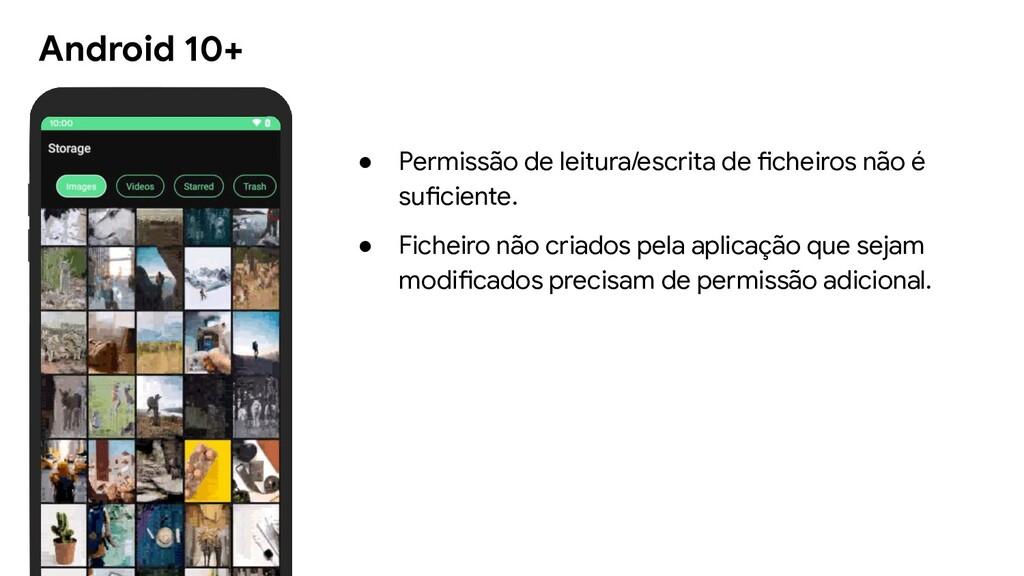 Android 10+ ● Permissão de leitura/escrita de f...