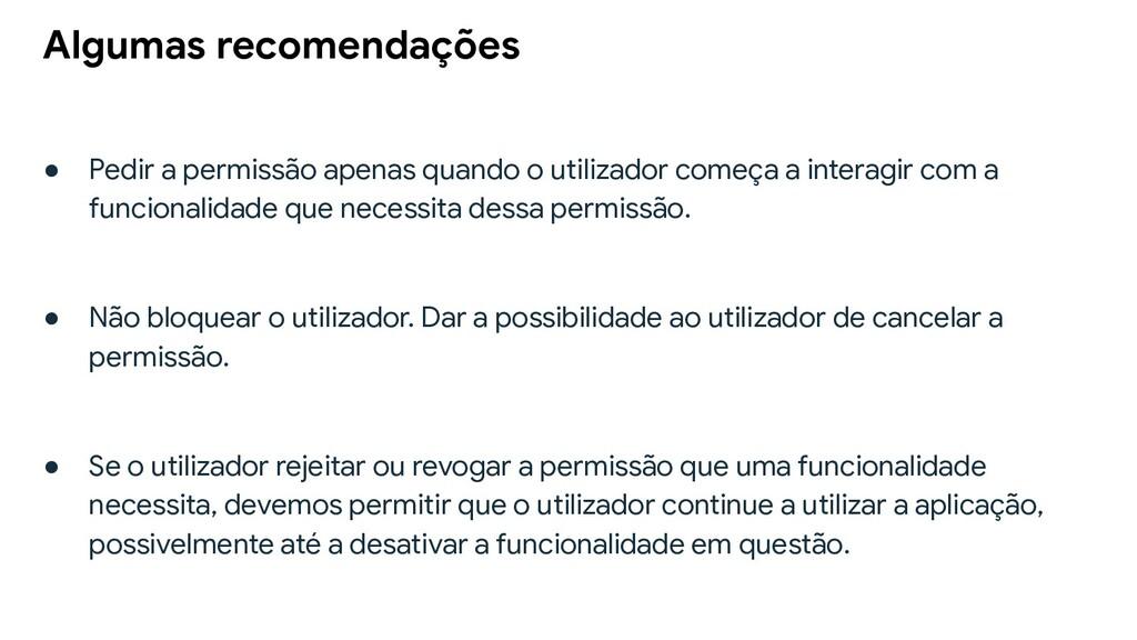 ● Pedir a permissão apenas quando o utilizador ...