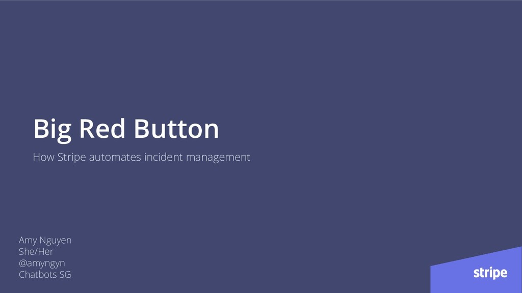 @amyngyn Big Red Button How Stripe automates in...