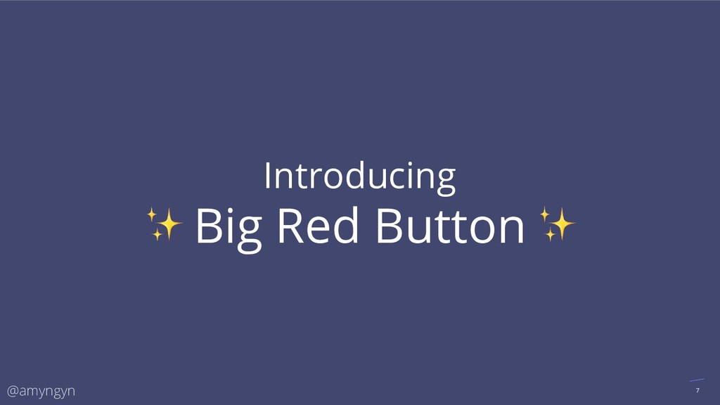@amyngyn 7 Introducing Big Red Button