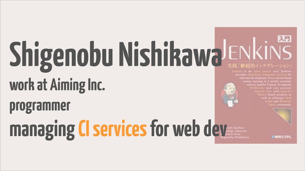 Shigenobu Nishikawa work at Aiming Inc. program...
