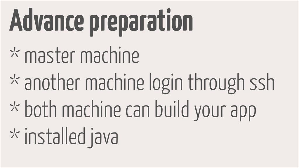 Advance preparation * master machine * another ...