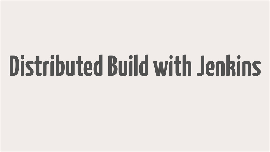 Distributed Build with Jenkins