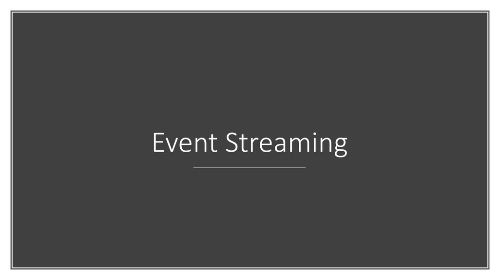 Event Streaming