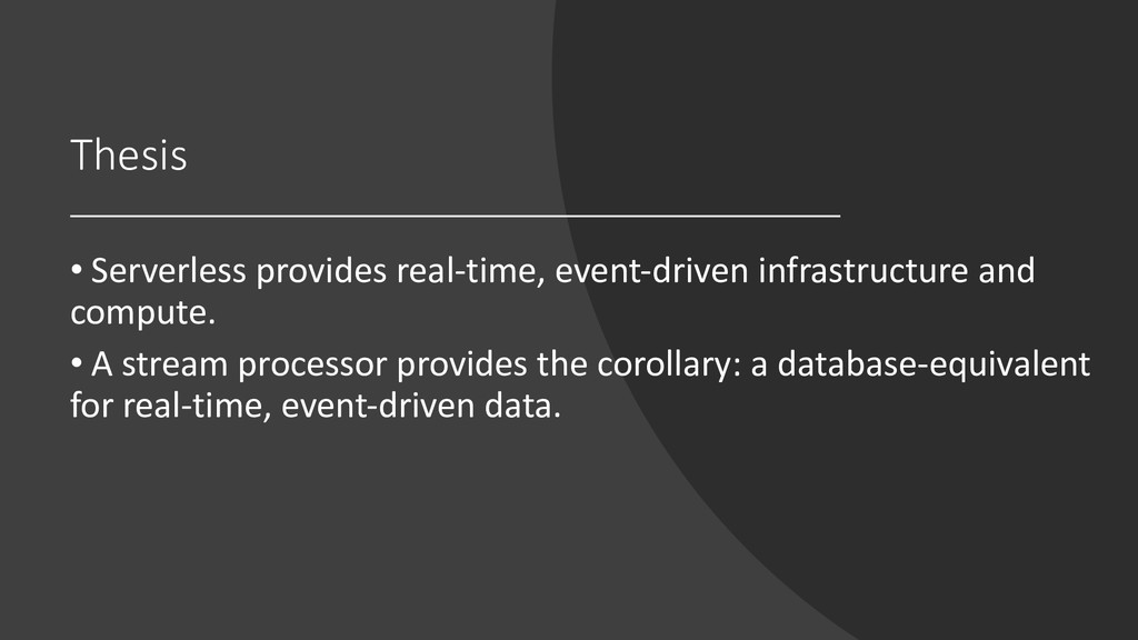 Thesis • Serverless provides real-time, event-d...