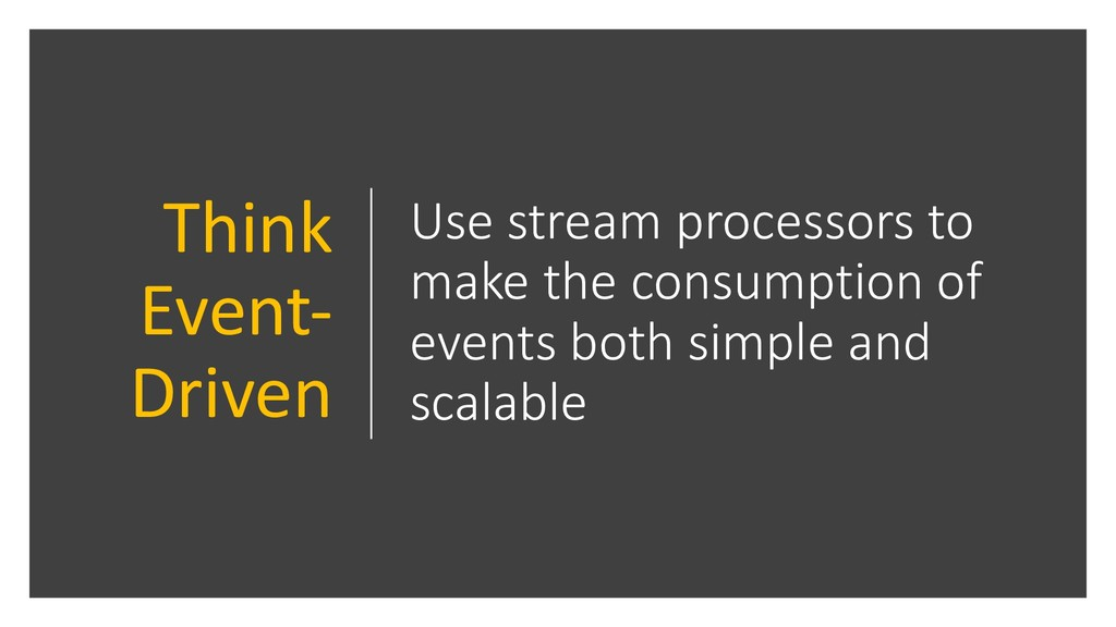Use stream processors to make the consumption o...