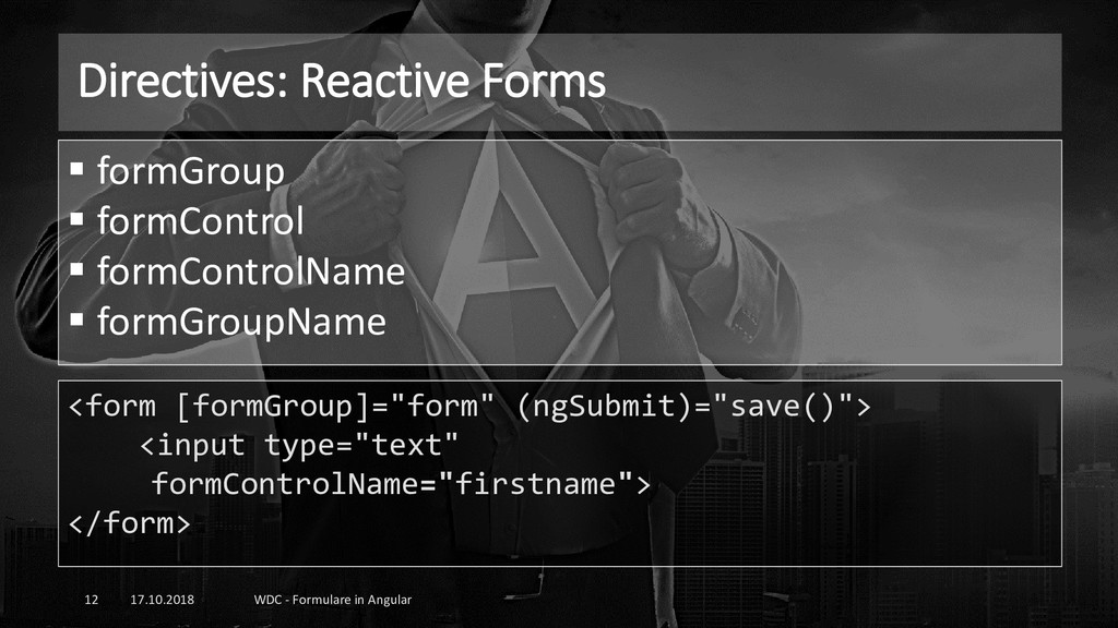 Directives: Reactive Forms 17.10.2018 WDC - For...