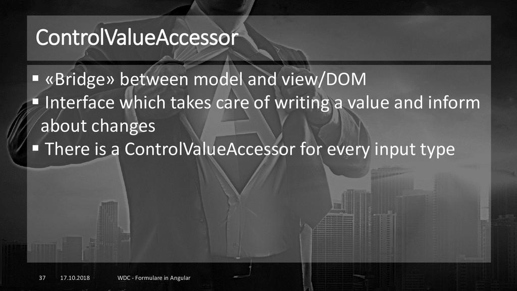 ControlValueAccessor 17.10.2018 WDC - Formulare...