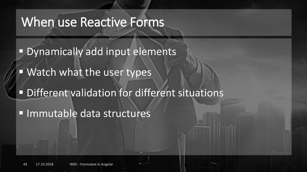 When use Reactive Forms 17.10.2018 WDC - Formul...