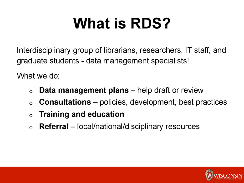 What is RDS? Interdisciplinary group of librari...