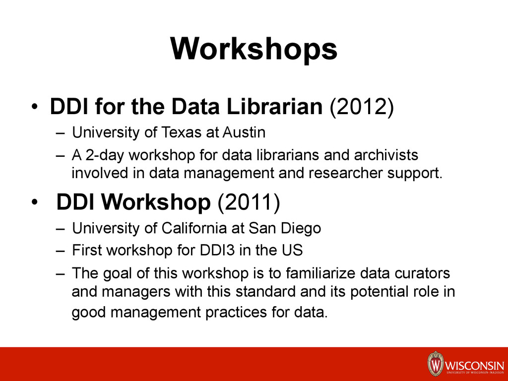 Workshops •  DDI for the Data Librarian (2012) ...