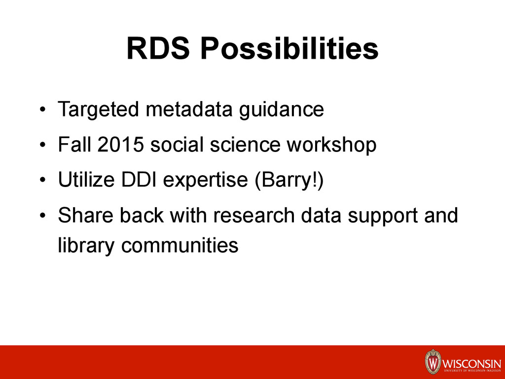 RDS Possibilities •  Targeted metadata guidance...