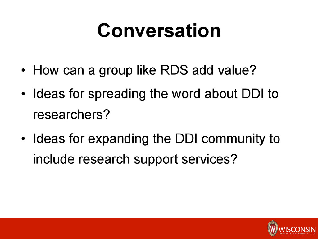 Conversation •  How can a group like RDS add va...