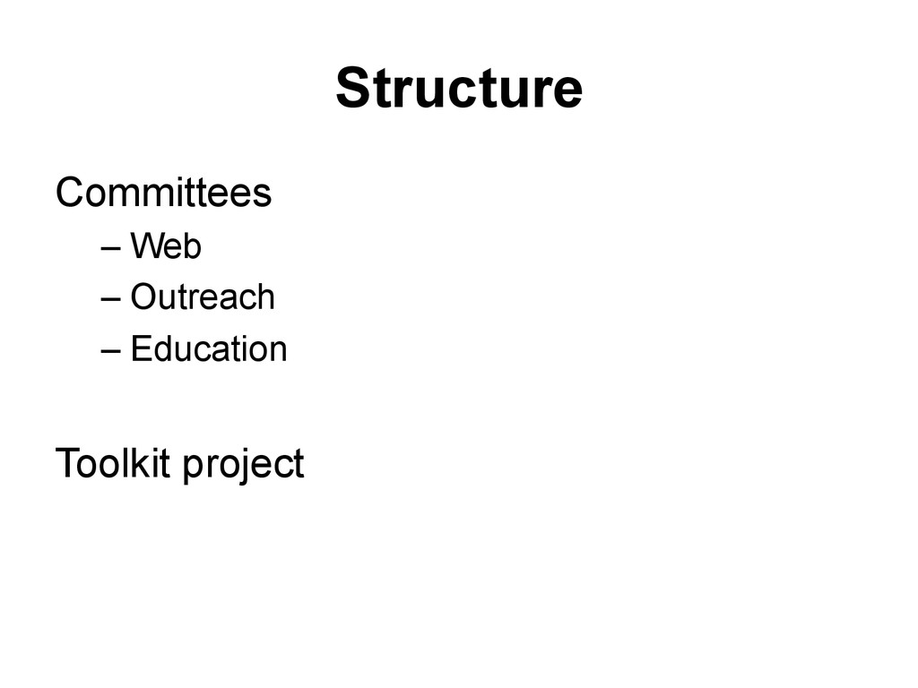 Structure Committees – Web – Outreach – Educati...