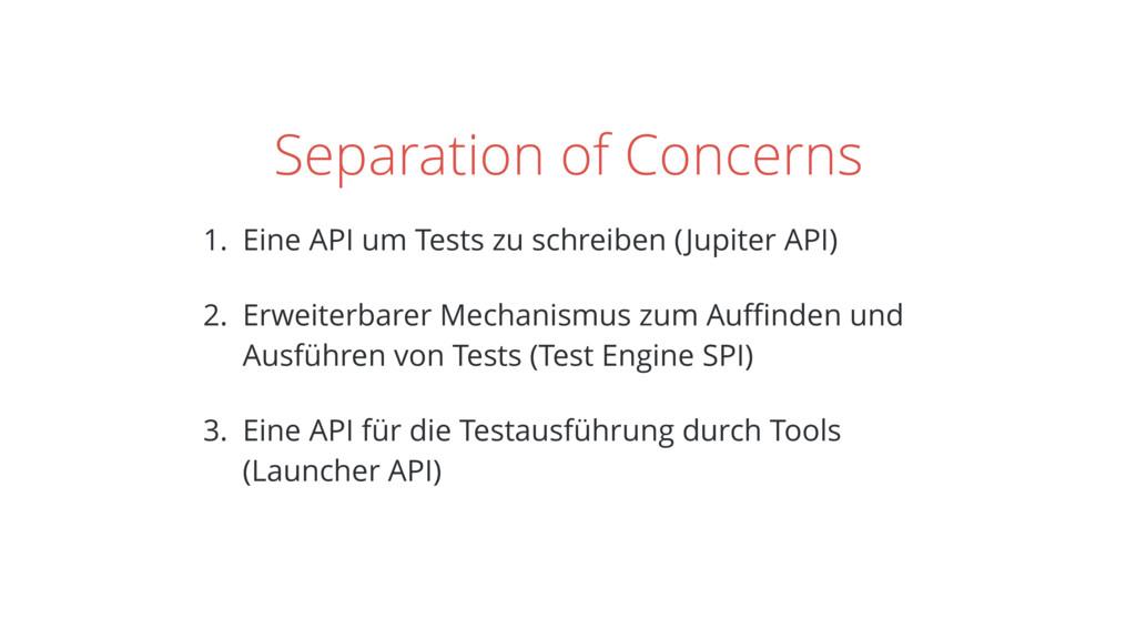 Separation of Concerns 1. Eine API um Tests zu ...