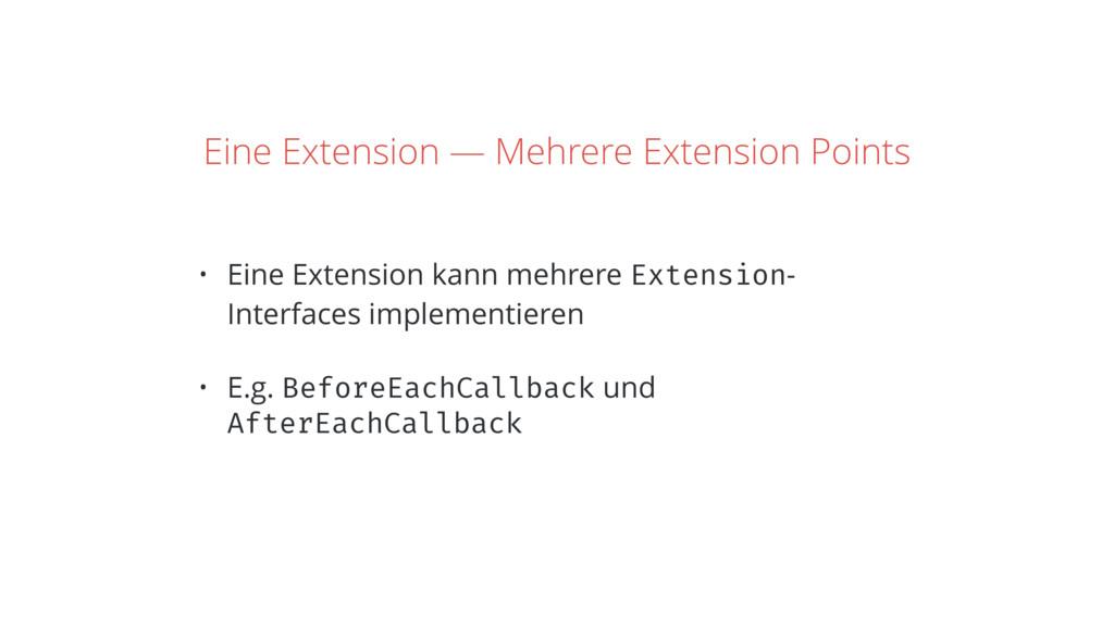 Eine Extension — Mehrere Extension Points • Ein...