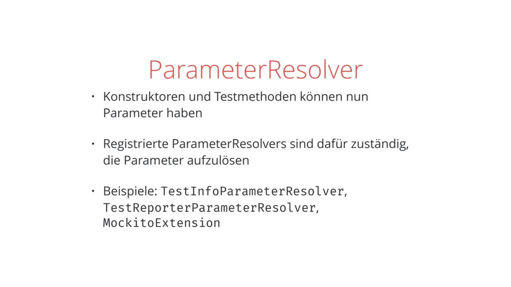 ParameterResolver • Konstruktoren und Testmetho...