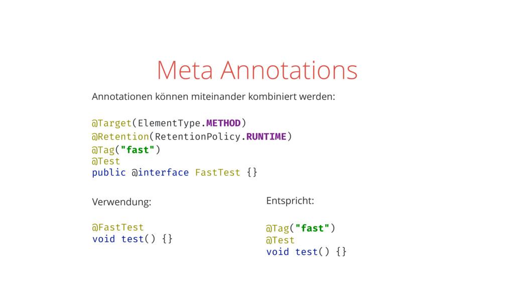 Meta Annotations Annotationen können miteinande...
