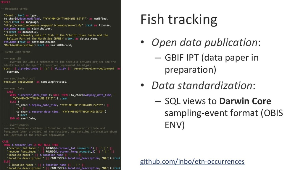 Fish tracking • Open data publication: – GBIF...