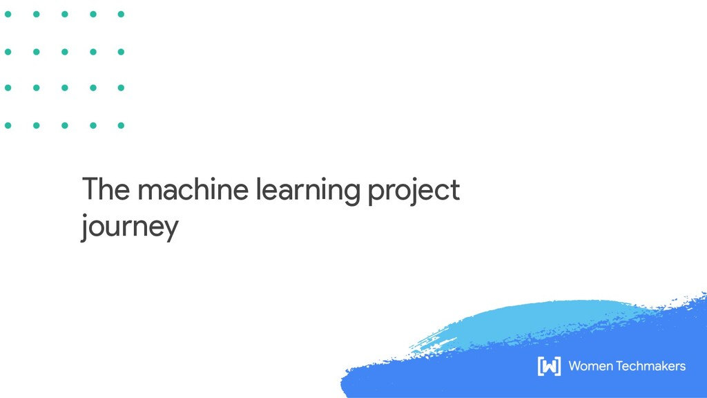 The machine learning project journey