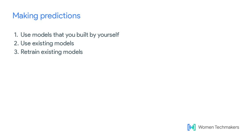 Making predictions 1. Use models that you built...