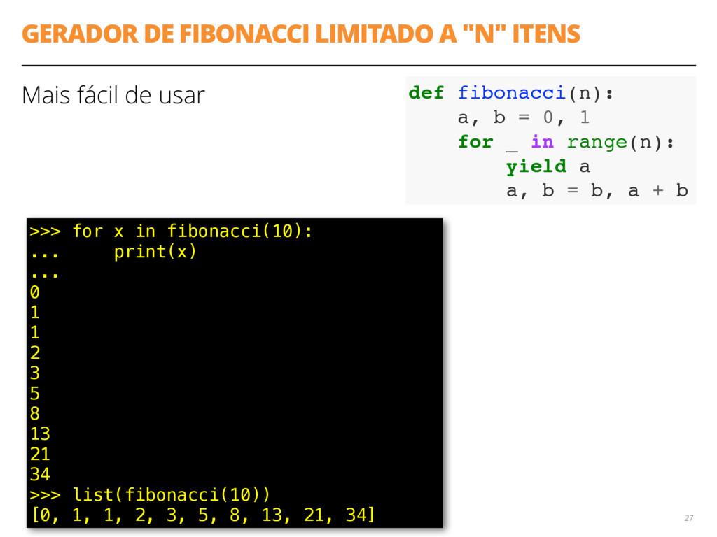 """GERADOR DE FIBONACCI LIMITADO A """"N"""" ITENS Mais ..."""