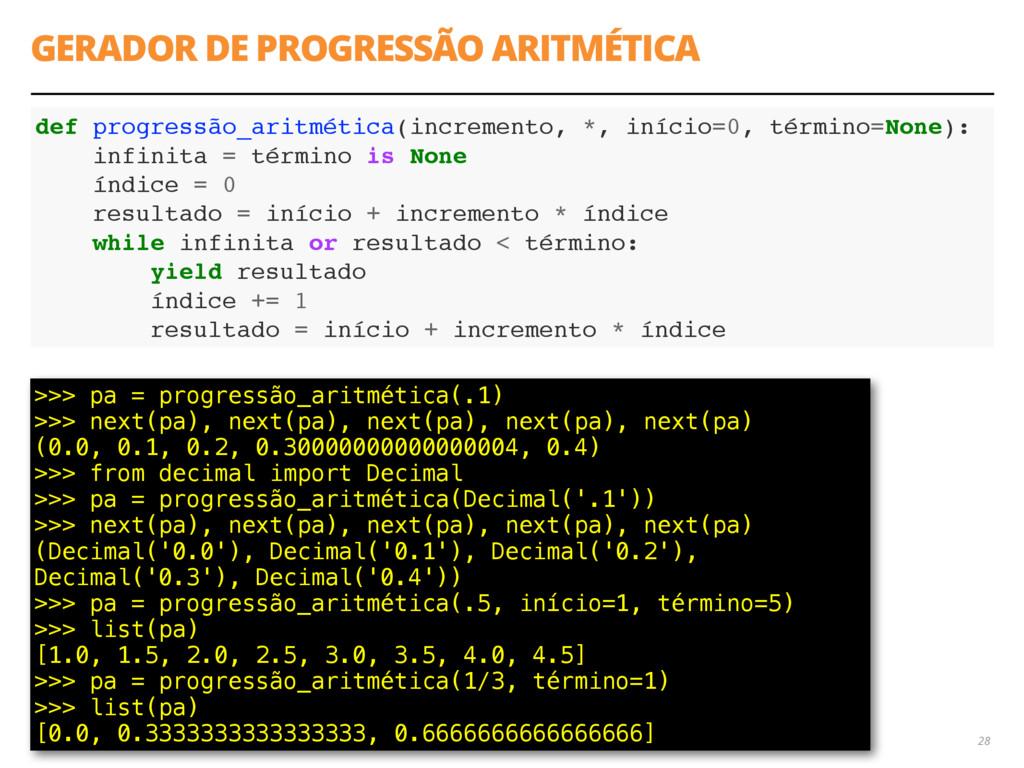 GERADOR DE PROGRESSÃO ARITMÉTICA 28 def progres...