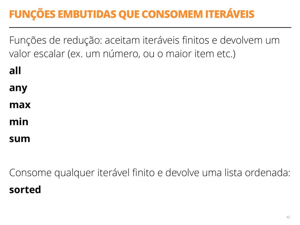 FUNÇÕES EMBUTIDAS QUE CONSOMEM ITERÁVEIS Funçõe...